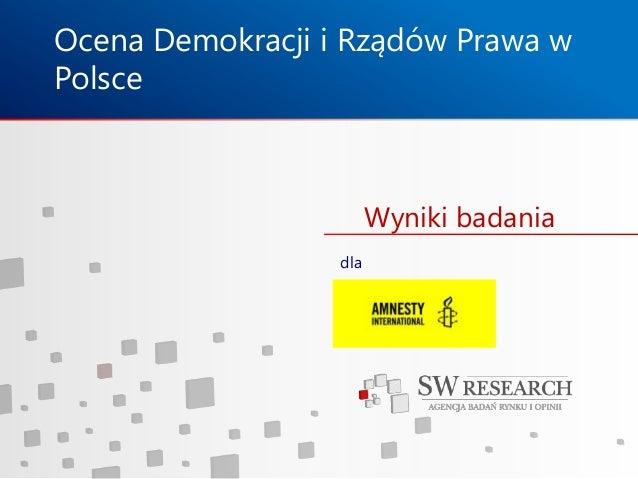 Wyniki badaniaOcena Demokracji i Rządów Prawa wPolscedla