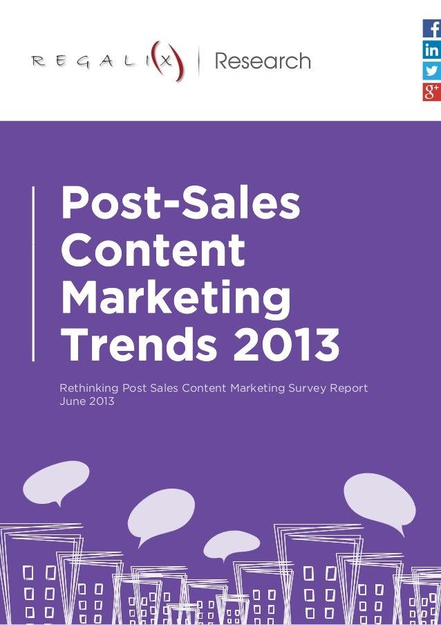 Rethinking Post Sales Content Marketing Survey Report June 2013 Post-Sales Content Marketing Trends 2013 Research