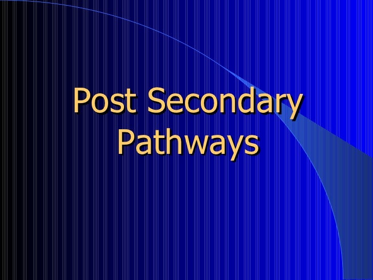 Post Secondary Pathways