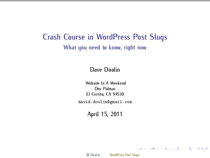 Crash Course in WordPress Post Slugs      What you need to know, right now                Dave Doolin              Website...