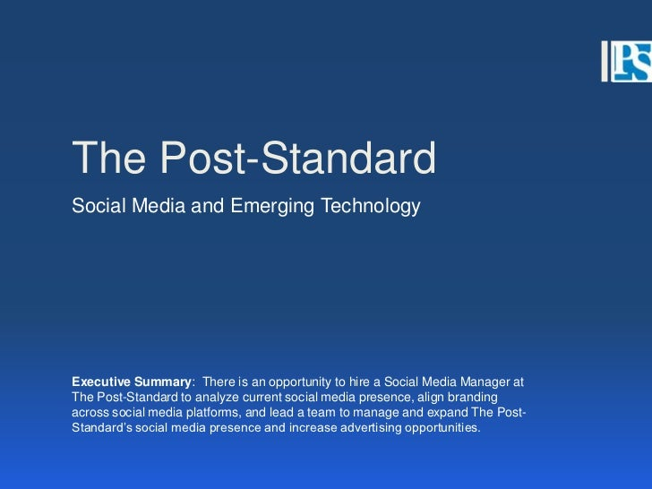 The Post-Standard<br />Social Media and Emerging Technology <br />Executive Summary:  There is an opportunity to hire a So...