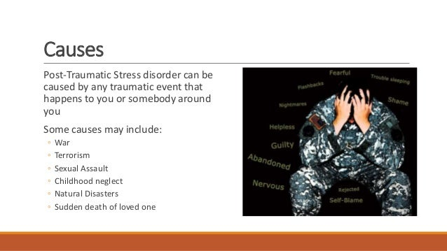 the causes symptoms comorbidity triggers and treatments of post traumatic stress disorder or ptsd Basic counseling practices common to many treatments for ptsd  in their symptoms of post-traumatic stress disorder than  of causes of ptsd.