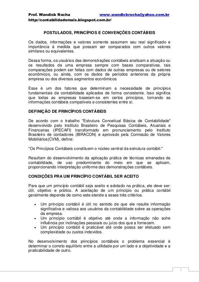 Prof. Wandick Rocha www.wandickrocha@yahoo.com.br http://contabilidademais.blogspot.com.br/  POSTULADOS, PRINCÍPIOS E CONV...