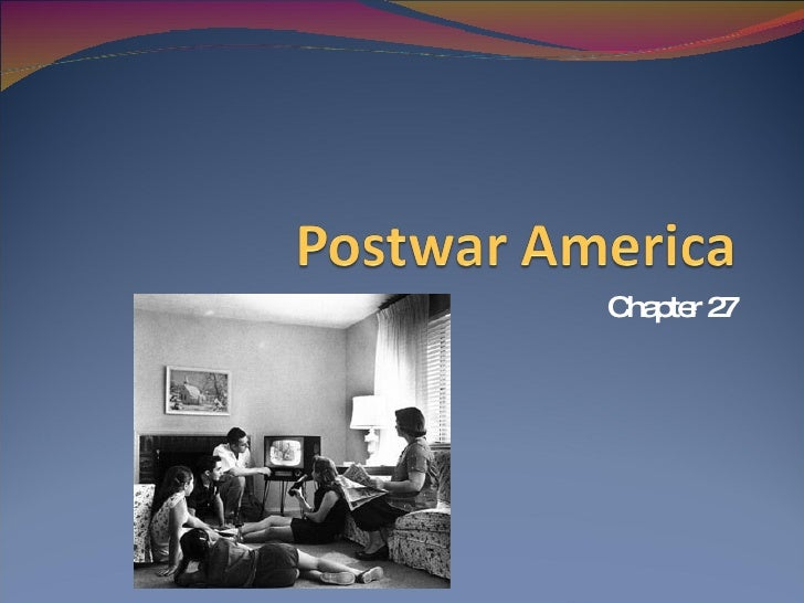 Chapter 27 - Postwar America