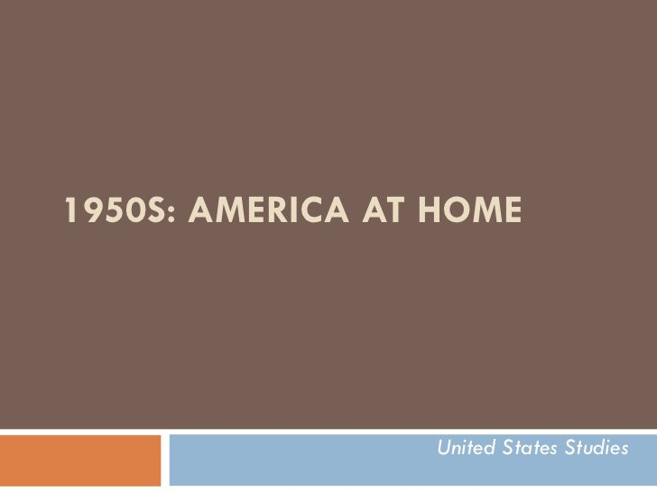 1950S: AMERICA AT HOME United States Studies