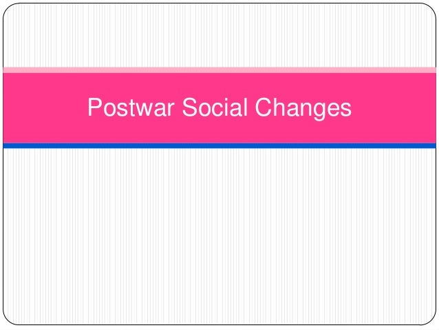 Postwar Social Changes