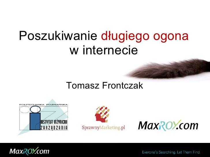 Poszukiwanie  długiego ogona  w internecie Tomasz Frontczak