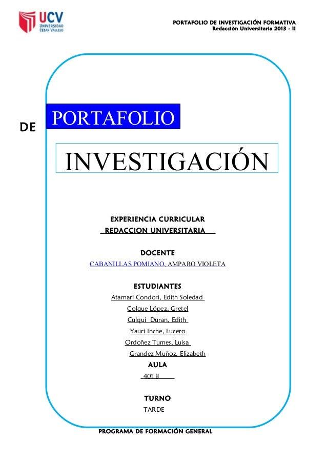 PORTAFOLIO DE INVESTIGACIÓN FORMATIVA Redacción Universitaria 2013 - II  DE  PORTAFOLIO  INVESTIGACIÓN EXPERIENCIA CURRICU...