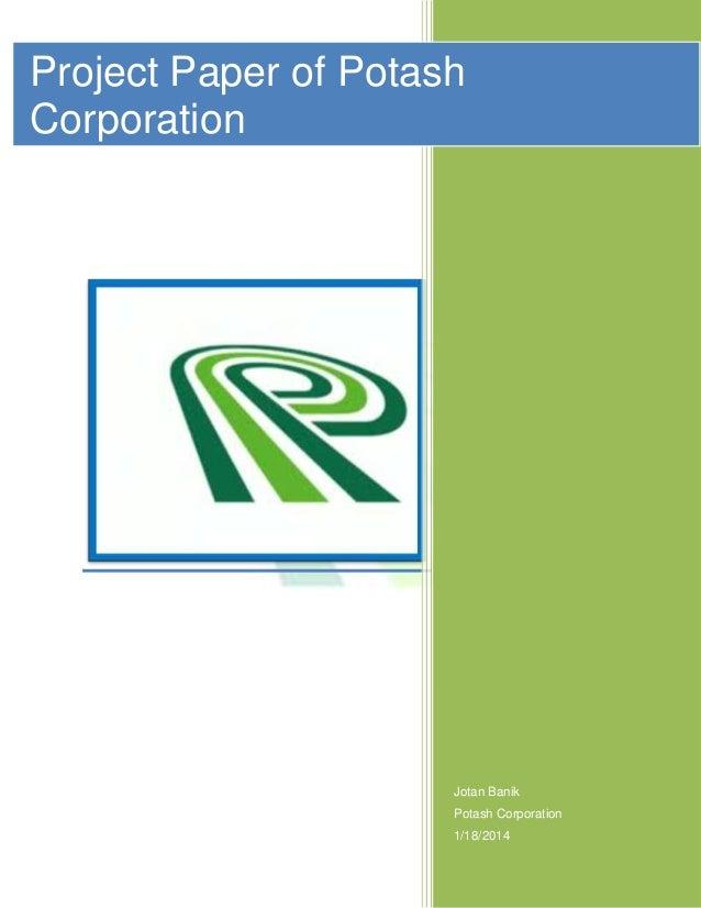 Jotan Banik Potash Corporation 1/18/2014 Project Paper of Potash Corporation