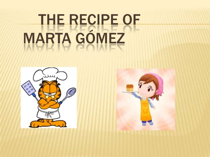 Therecipe of Marta gómez<br />