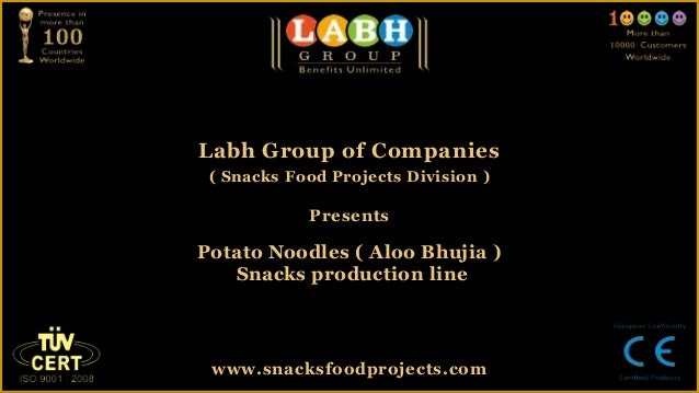 Labh Group of Companies( Snacks Food Projects Division )PresentsPotato Noodles ( Aloo Bhujia )Snacks production linewww.sn...