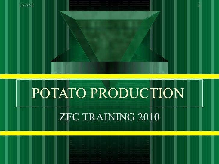 POTATO PRODUCTION   ZFC TRAINING 2010 11/17/11