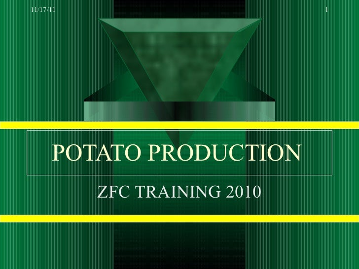 POTATO PRODUCTION   ZFC TRAINING 2010 11/17/11