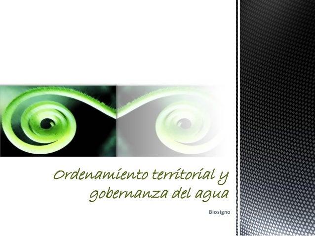 BiosignoOrdenamiento territorial ygobernanza del agua