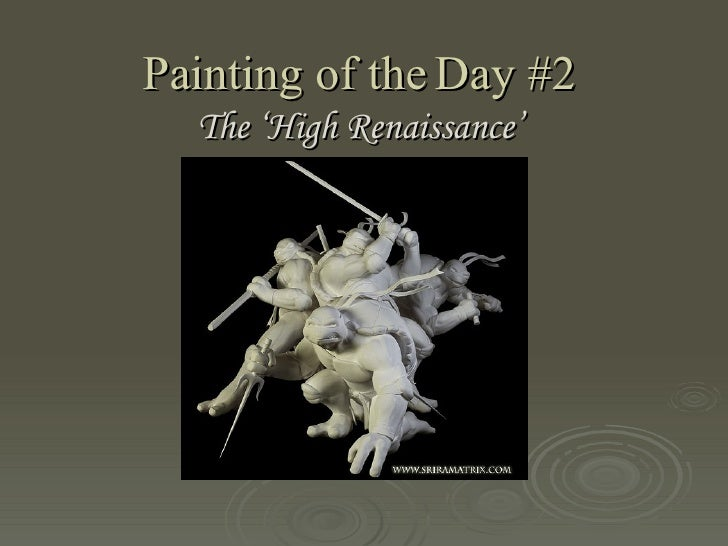 Painting of the Day #2 The 'High Renaissance'