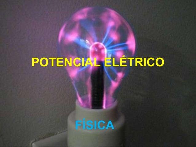 www.aulasdefisicaapoio.com - Física – Potencial Elétrico