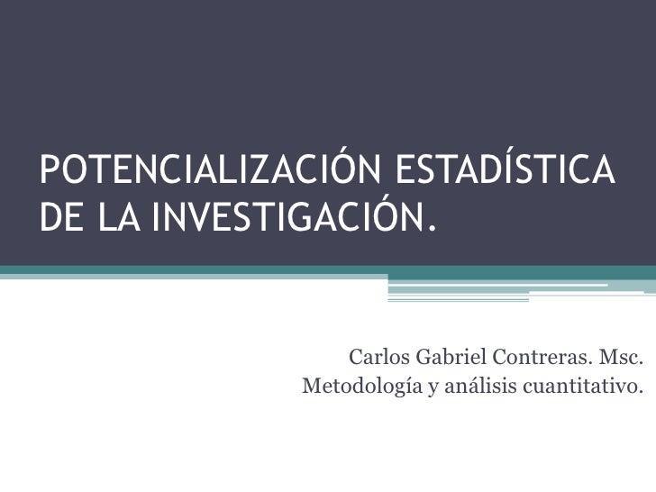 Potencialización estadística de la investigación