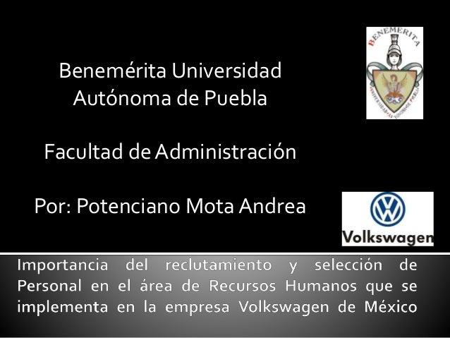 Benemérita Universidad Autónoma de Puebla Facultad de Administración Por: Potenciano Mota Andrea