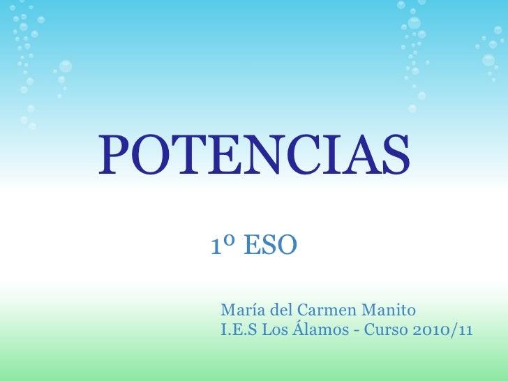 POTENCIAS 1º ESO María del Carmen Manito I.E.S Los Álamos - Curso 2010/11