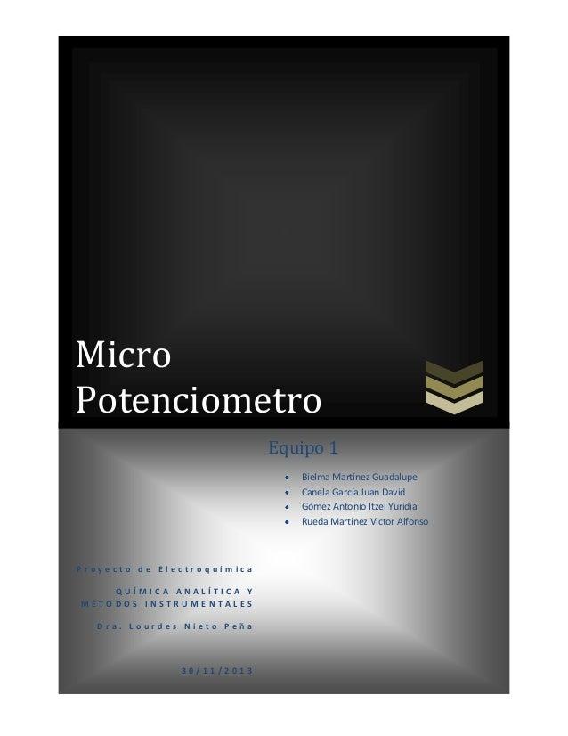 Micro Potenciometro Equipo 1 Bielma Martínez Guadalupe Canela García Juan David Gómez Antonio Itzel Yuridia Rueda Martínez...