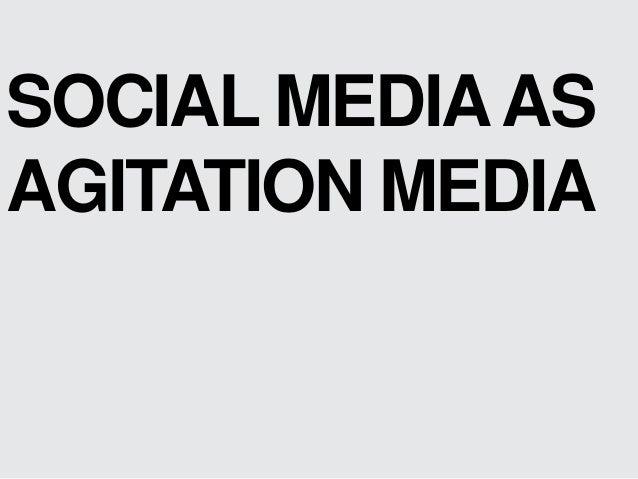 SOCIAL MEDIA AS AGITATION MEDIA