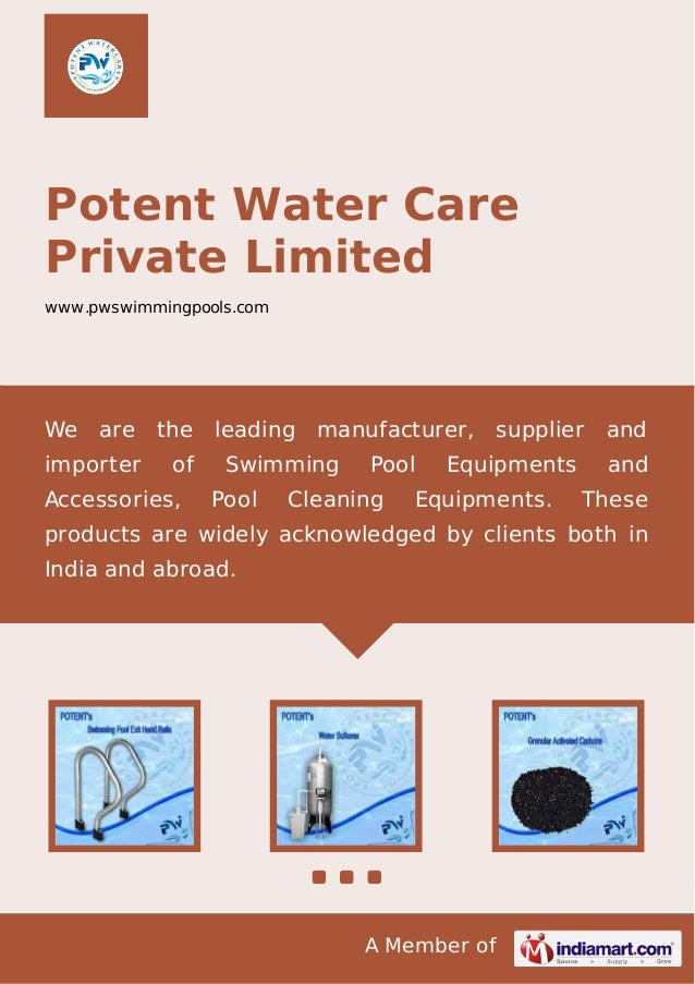 A Member of Potent Water Care Private Limited www.pwswimmingpools.com We are the leading manufacturer, supplier and import...
