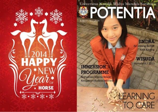 Universitas Katolik Widya Mandala Surabaya  POTENTIA  Edisi 1 / I / 2014  JINDRA Ke Jepang Berkat Kulit Kacang  WISUDA Per...