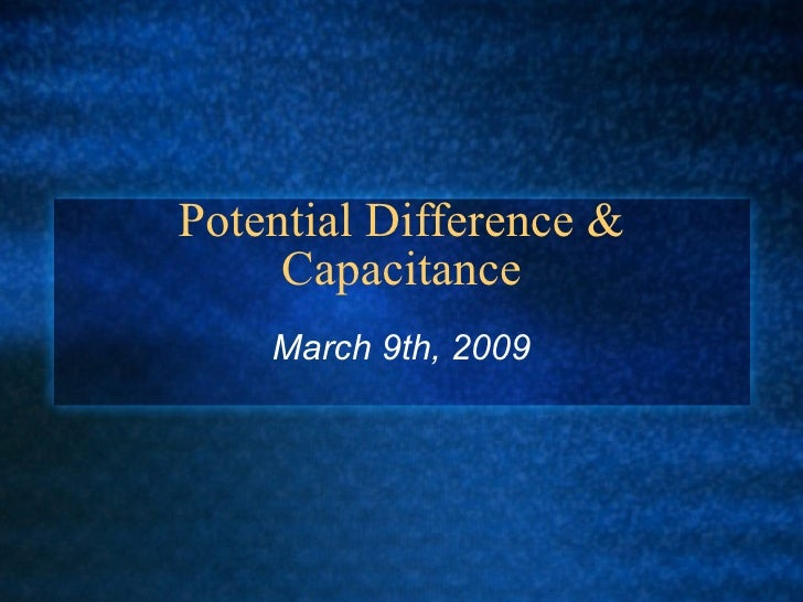 Potential  Difference &  Capacitance
