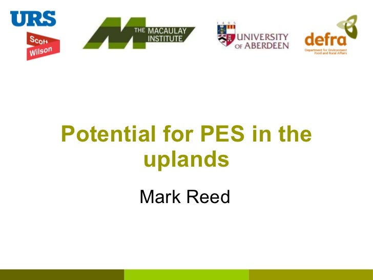 Potential for PES in the uplands Mark Reed