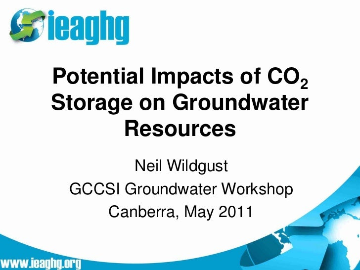Potential Impacts of CO2Storage on Groundwater       Resources        Neil Wildgust GCCSI Groundwater Workshop    Canberra...