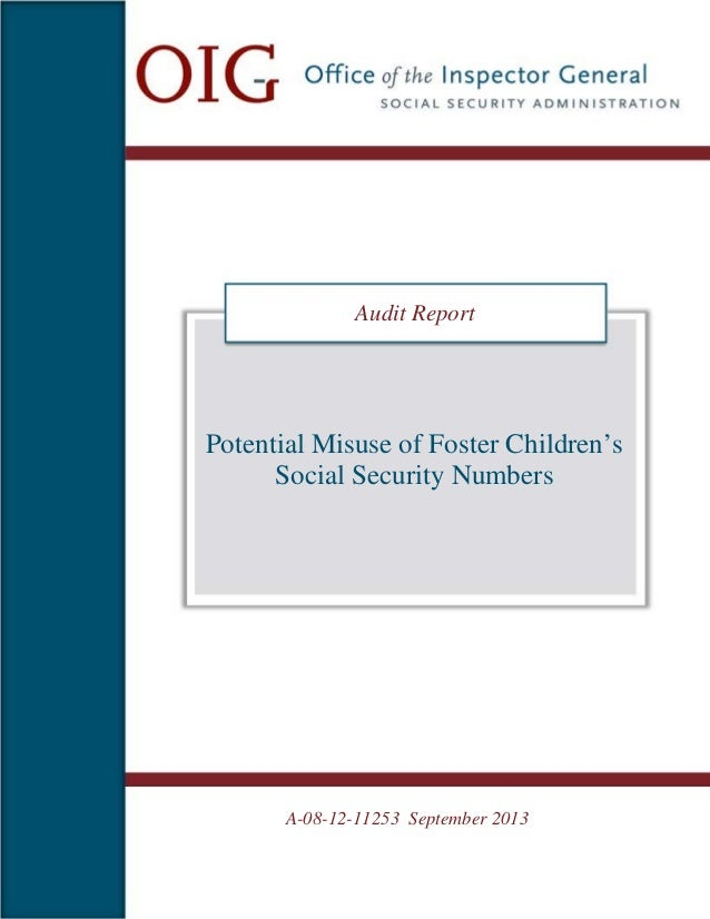 Audit Report  Potential Misuse of Foster Children's Social Security Numbers  A-08-12-11253 September 2013