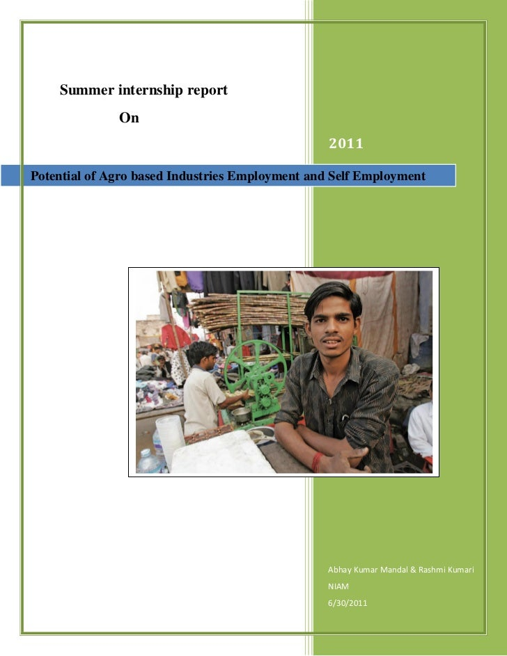 Summer internship report              On                                                 2011Potential of Agro based Indus...