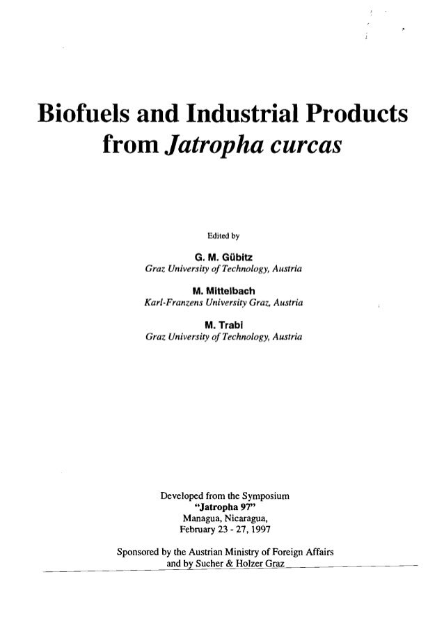 Biofuels and Industrial Productsfrom Jatropha curcasEdited byG. M. GübitzGraz University ofTechnology, AustriaM. Mittelbac...
