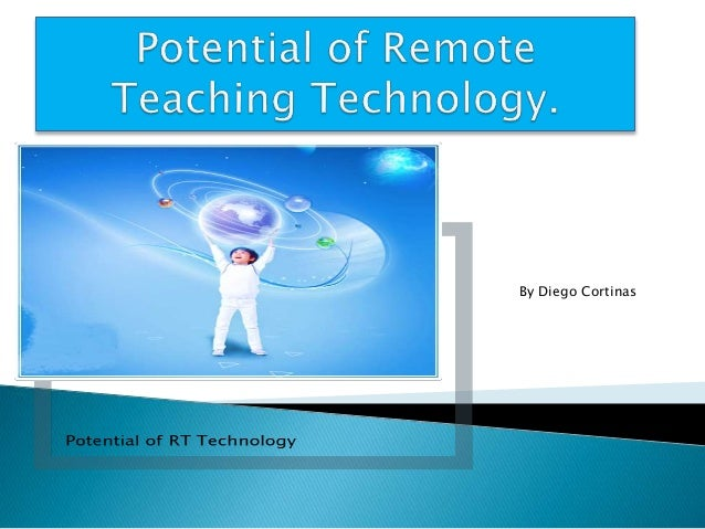 Potential of remote teaching technology.ppt