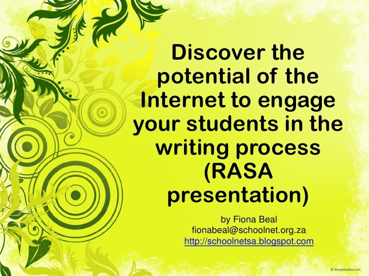 Discover the   potential of the Internet to engageyour students in the   writing process        (RASA    presentation)    ...