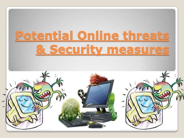 Potential online threats & security measures