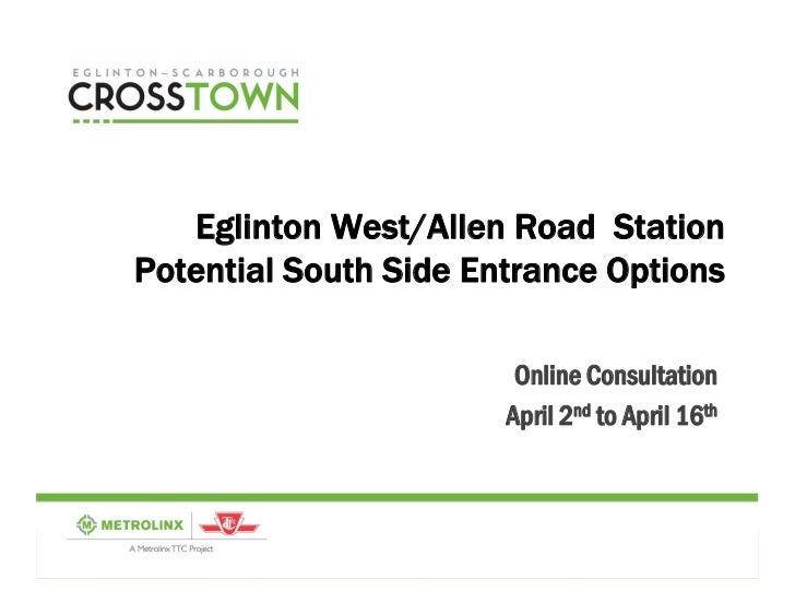 Eglinton West/Allen Road StationPotential South Side Entrance Options                        Online Consultation          ...