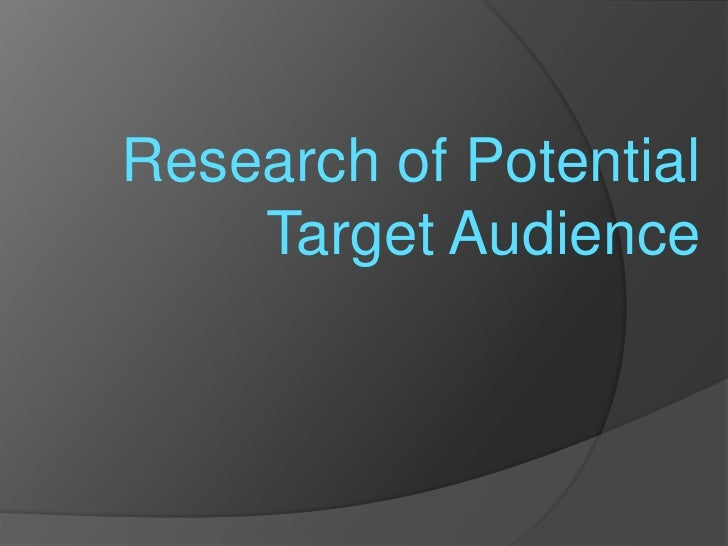 Research of Potential Target Audience <br />