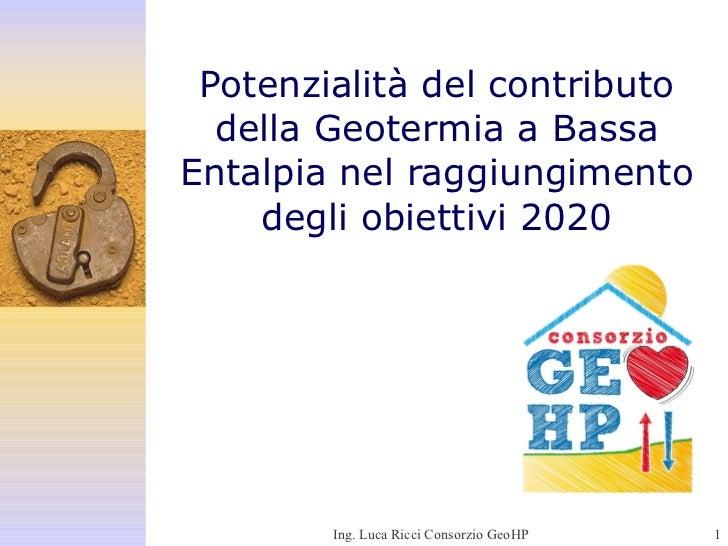 Potenzialità del contributo della Geotermia a Bassa Entalpia nel raggiungimento degli obiettivi 2020