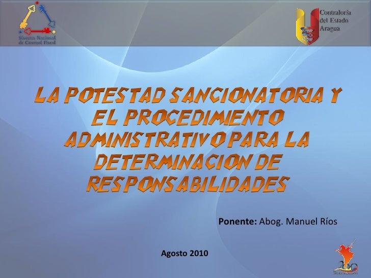 Ponente: Abog. Manuel RíosAgosto 2010
