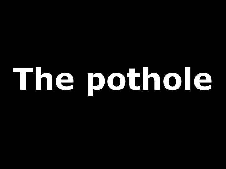 The pothole