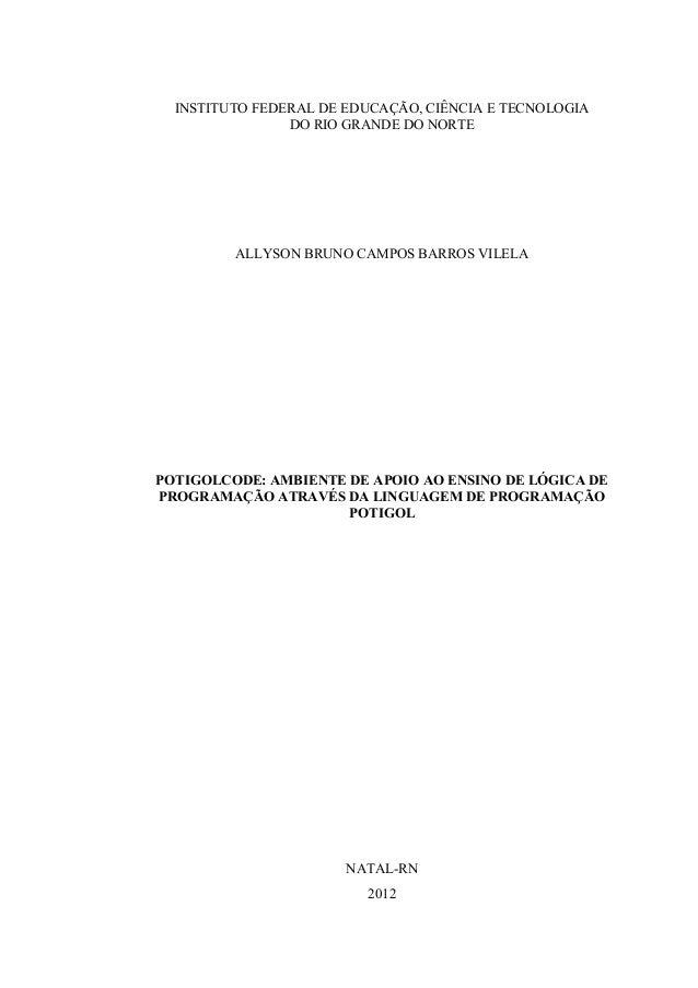 INSTITUTO FEDERAL DE EDUCAÇÃO, CIÊNCIA E TECNOLOGIA DO RIO GRANDE DO NORTE ALLYSON BRUNO CAMPOS BARROS VILELA POTIGOLCODE:...
