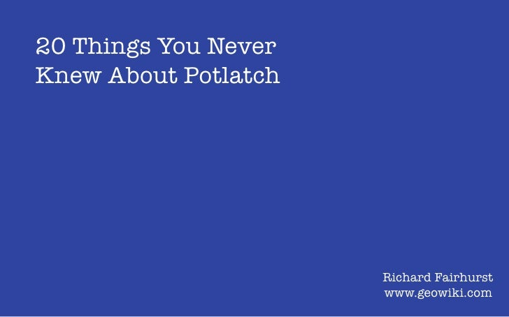 20 Things You Never Knew About Potlatch