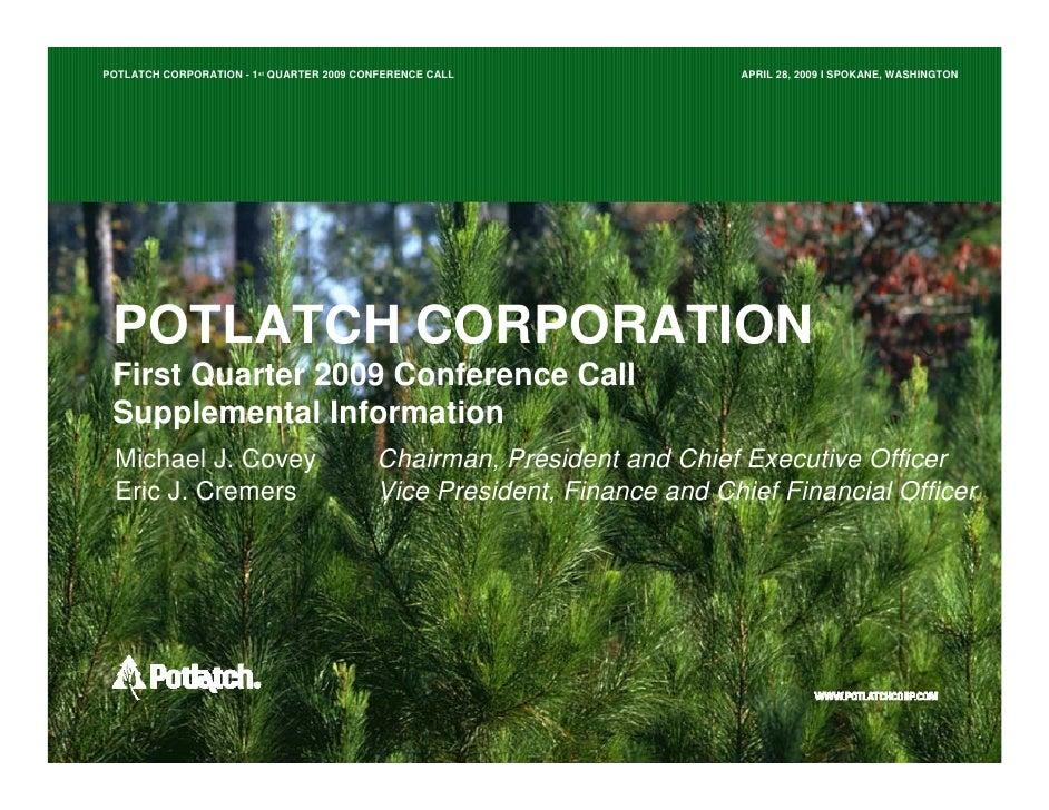 POTLATCH CORPORATION - 1st QUARTER 2009 CONFERENCE CALL                 APRIL 28, 2009 I SPOKANE, WASHINGTON      POTLATCH...