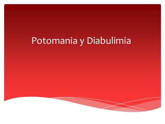 Potomania y Diabulimia
