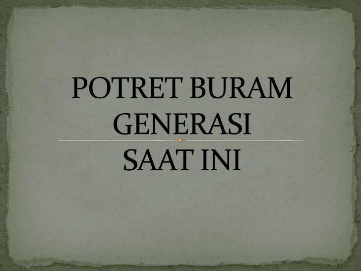 Potret Buram Generasi