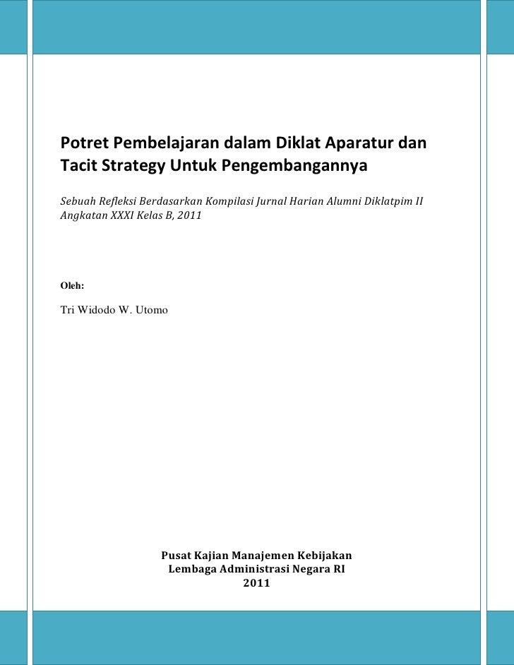 Potret Pembelajaran dalam Diklat Aparatur danTacit Strategy Untuk PengembangannyaSebuah Refleksi Berdasarkan Kompilasi Jur...