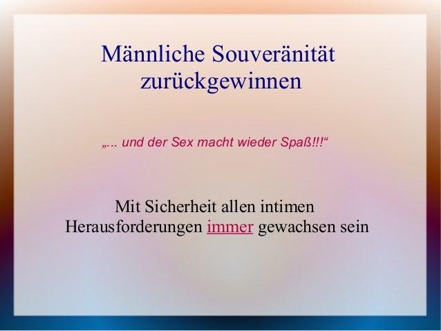 """Männliche Souveränität zurückgewinnen Mit Sicherheit allen intimen Herausforderungen immer gewachsen sein """"... und der Sex..."""