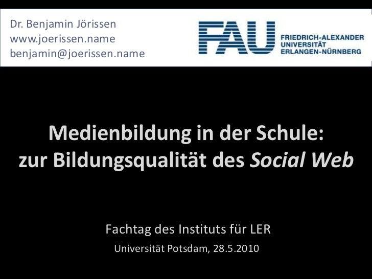Dr. Benjamin Jörissen<br />www.joerissen.name<br />benjamin@joerissen.name<br />Medienbildung in der Schule:zur Bildungsqu...