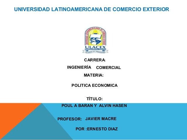 UNIVERSIDAD LATINOAMERICANA DE COMERCIO EXTERIOR                       CARRERA:                INGENIERÍA   COMERCIAL     ...